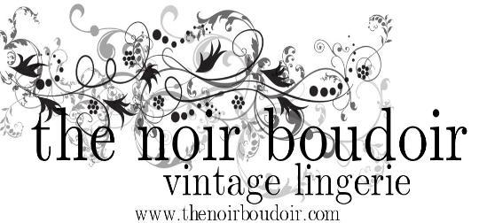 vintage lingerie the noir boudoir www.thenoirboudoir.com